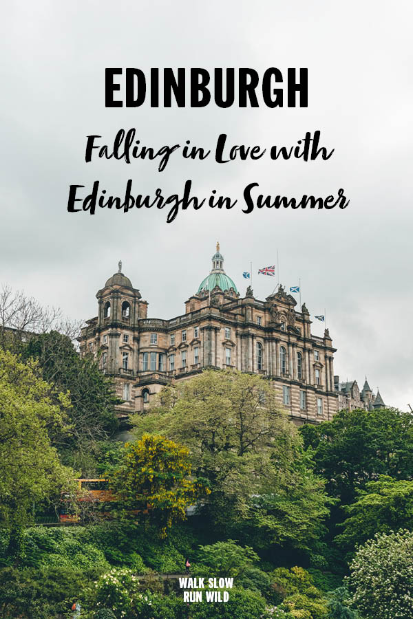 Edinburgh Falling in Love With Edinburgh in Summer Pinterest2